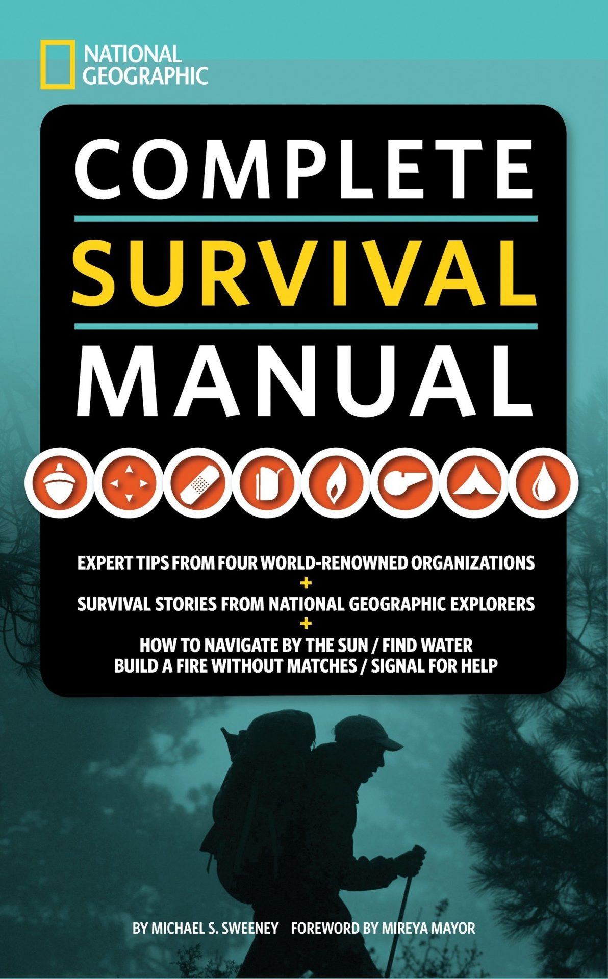 National Geographic's Complete Survival Manual